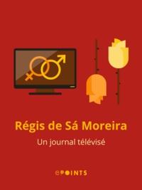 Régis de Sà Moreira - Un journal télévisé.