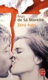 Régis de Sá Moreira - Zéro tués.