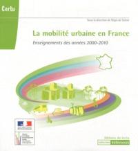 Régis de Solere - La mobilité urbaine en France - Enseignements des années 2000-2010. 1 Cédérom