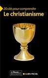 Régis Debray et Jacques Gadille - 20 clés pour comprendre le christianisme.