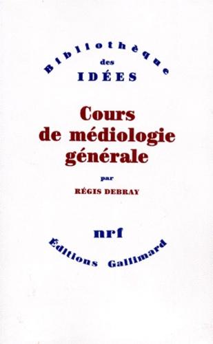 Régis Debray - Cours de médiologie générale.