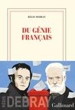 Régis Debray - Du génie français.