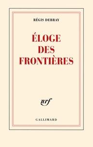 Livres téléchargés à partir d'itunes Eloge des frontières DJVU ePub par Régis Debray 9782070131587
