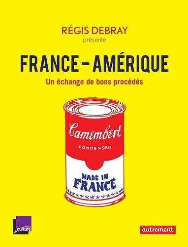 France-Amérique. Un échange de bons procédés