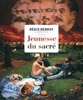 Régis Debray - Jeunesse du sacré.