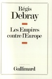 Régis Debray - L'empires contre l'Europe.
