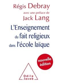 L'enseignement du fait religieux dans l'école laïque - Régis Debray |