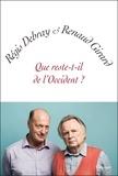 Régis Debray et Renaud Girard - Que reste-t-il de l'Occident ? - petite collection blanche.