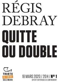Régis Debray - Tracts de Crise (N°01) - Quitte ou double.