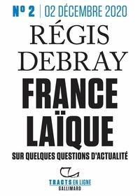 Régis Debray - Tracts en ligne (n°02) - France laïque - Sur quelques questions d'actualité.