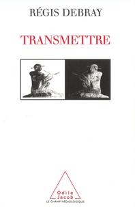 Régis Debray - Transmettre.
