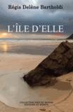 Régis Delène Bartholdi - L'île d'elle.
