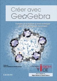 Régis Deleuze et Pascal Padilla - Créer avec Geogebra.