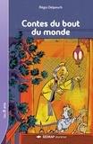 Régis Delpeuch et  Collectif - Contes du bout du monde.