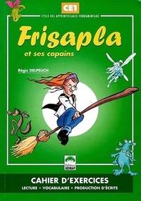 Régis Delpeuch - Frisapla et ses copains CE1 - Cahier d'exercices.