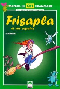 Régis Delpeuch - Grammaire CE1 Frisapla et ses copains.