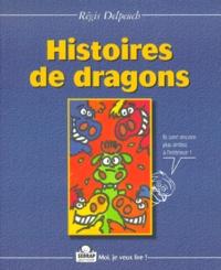 Régis Delpeuch - Histoires de dragons.