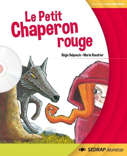 Régis Delpeuch - Le Petit Chaperon rouge.