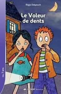 Régis Delpeuch - Le voleur de dents.