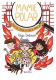 Régis Delpeuch - Mamie Polar  : Fallait pas toucher à l'école de Mamie Jo !.