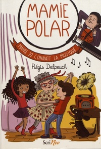 Régis Delpeuch - Mamie Polar  : Mamie Jo connaît la musique.