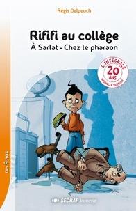 Régis Delpeuch - Rififi au collège L'intégrale : A Sarlat ; Chez le pharaon - Nouvelles version 20 ans.