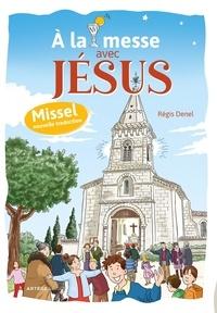Régis Denel - A la messe avec Jésus.
