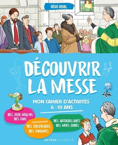 Régis Denel - Découvrir la messe - Mon cahier d'activités.