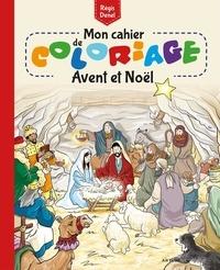 Régis Denel - Mon cahier de coloriage Avent et Noël.