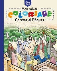 Régis Denel - Mon cahier de coloriage Carême et Pâques.