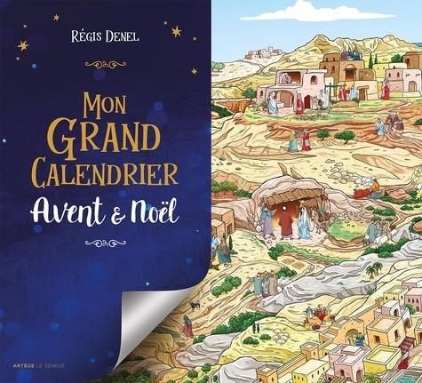 Régis Denel - Mon grand calendrier Avent & Noël.