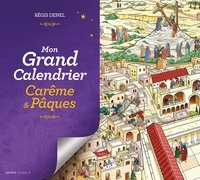 Régis Denel - Mon grand calendrier Carême & Pâques - Avec 1 livret.