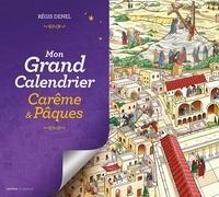 Régis Denel - Mon grand calendrier de Carême et Pâques.