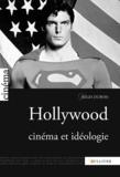 Régis Dubois - Hollywood, cinéma et idéologie.