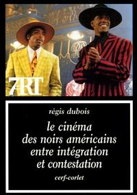 Régis Dubois - Le cinéma des Noirs américains entre intégration et contestation.