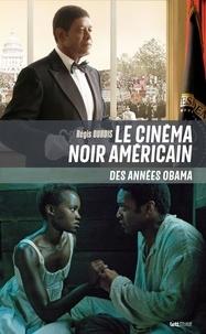 Régis Dubois - Le cinéma noir américain des années Obama.