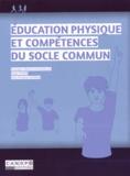 Régis Dupré et Jean-François Barras - Education physique et compétences du socle commun.