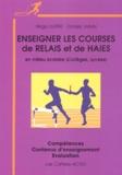 Régis Dupré et Daniel Janin - Enseigner les courses de relais et de haies en milieu scolaire (Collège, Lycées) - Compétences, Contenus d'enseignement, Evaluation.