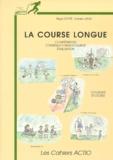 Régis Dupré et Daniel Janin - La course longue - Compétences, contenus d'enseignement, évaluation, Collèges, Lycées.