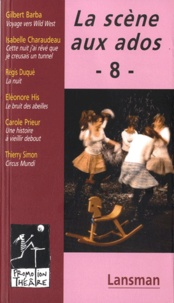 Régis Duqué et Eléonore His - La scène aux ados - Tome 8.