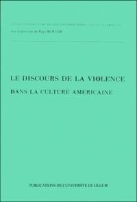 Régis Durand - Le discours de la violence dans la culture américaine.