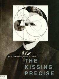 Régis Durand et Mounir Fatmi - The Kissing Precise.