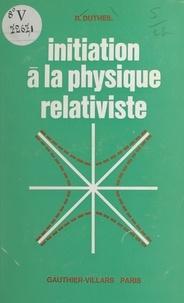 Régis Dutheil - Initiation à la physique relativiste.