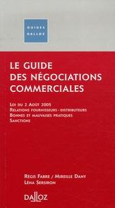 Régis Fabre et Mireille Dany - Le guide des négociations commerciales.