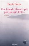 Régis Franc - Une blonde blessée qui, par un soir d'été....