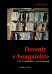 Régis GERARD - DEVENIR E-BOUQUINISTE.