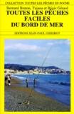 Régis Gérard et Bernard Breton - Toutes les pêches faciles du bord de mer.