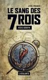 Régis Goddyn - Le sang des 7 Rois Tome 1 : .
