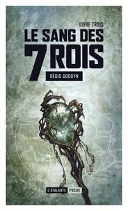 Régis Goddyn - Le sang des 7 Rois Tome 3 : .