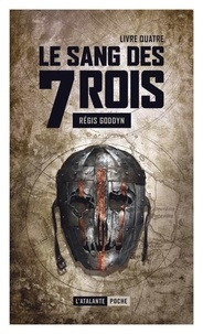 Régis Goddyn - Le sang des 7 Rois Tome 4 : .